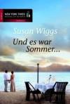 Und es war Sommer ... - Susan Wiggs, Jutta Zniva