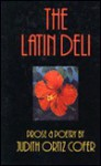 The Latin Deli: Prose and Poetry - Judith Ortiz Cofer