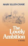 The Lovely Ambition - Mary Ellen Chase