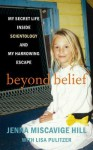 Beyond Belief: My Secret Life Inside Scientology and My Harrowing Escape (Library) - Jenna Miscavige Hill, Lisa Pulitzer