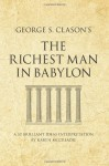 George S. Clason's The Richest Man in Babylon: A 52 brilliant ideas interpretation (Infinite Success Series) - Karen McCreadie