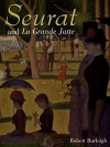 Seurat and La Grande Jatte: Connecting the Dots - Robert Burleigh