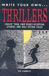 Thrillers (Write Your Own) - Pie Corbett