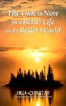 Time is Now for a Better Life and a Better World - Hua-Ching Ni