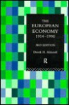 The European Economy 1914-1990 - Derek Howard Aldcroft