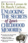 Unlocking the Secrets of Your Childhood Memories - Kevin Leman, Randy Carlson