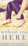 Without You Here - Carter Ashby