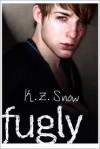 Fugly - K.Z. Snow