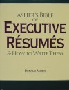 Asher's Bible of Executive Resumes and How to Write Them - Donald Asher