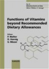 Functions of Vitamins Beyond Recommended Dietary Allowances - Paul Walter, U. Moser, D. Hornig