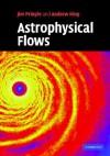 Astrophysical Flows - James E. Pringle, Andrew King