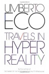 Travels in Hyperreality (Harvest Book) - Umberto Eco, William Weaver, John Radziewicz