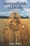 Harvestfields of Death: The Twentieth Indiana Volunteers of Gettysburg - Craig L. Dunn