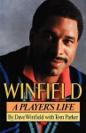 Winfield: A Player's Life - Dave Winfield, Tom Parker