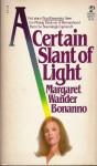 A Certain Slant Of Light - Margaret Wander Bonanno