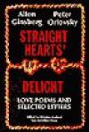 Straight Hearts' Delight: Love Poems and Selected Letters, 1947-1980 - Allen Ginsberg, Peter Orlovsky, Winston Leyland, Richard Avedon, Elsa Dorfman, Robert LaVigne