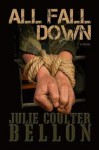 All Fall Down - Julie Coulter Bellon