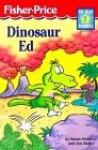 Dinosaur Ed (All-Star Readers: Level 2) - Susan Schade, Jon Buller