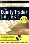 The Equity Trader Course (Wiley Trading) - Robert A. Schwartz, Bruce Weber