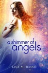 A Shimmer of Angels (The Angel Sight Series) - Lisa M. Basso