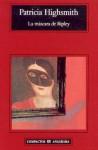 La máscara de Ripley - Patricia Highsmith