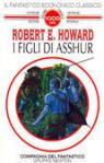 I figli di Asshur - Robert E. Howard, Gianni Pilo