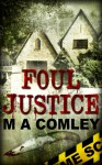 Foul Justice - M.A. Comley