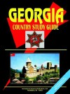 Georgia (Republic) Country Study Guide - USA International Business Publications, USA International Business Publications