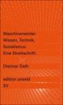 Maschinenwinter: Wissen, Technik, Sozialismus - Dietmar Dath