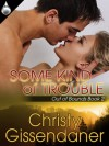 Some Kind of Trouble - Christy Gissendaner