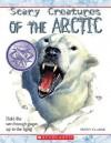 Scary Creatures of the Arctic - Penny Clarke, David Salariya