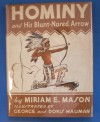 Hominy and His Blunt-Nosed Arrow - Miriam E. Mason, George Hauman, Doris Hauman