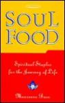 Soul Food: Spiritual Staples for the Journey of Life - Linda Jacobs Altman