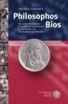Philosophos BIOS: Die Antike Philosophenbiographie ALS Symbolische Form - Thomas Schirren