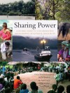 Sharing Power: A Global Guide to Collaborative Management of Natural Resources - Grazia Borrini-Feyerabend, M Taghi Farvar, Yves Renard