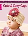 Cute & Cozy Caps (Leisure Arts #5574) - Lori Adams