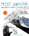 Print Workshop - Christine Schmidt