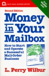 Money in Your Mailbox: How to Start and Operate a Successful Mail-Order Business (Small Business Series) - L. Perry Wilbur
