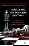 Tragedy and International Relations (Palgrave Studies in International Relations) - Toni Richard Ned / Erskine Lebow, Toni Erskine, Richard Ned Lebow