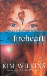 Fireheart - Kim Wilkins