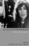 The Cinema of Kathryn Bigelow: Hollywood Transgressor - Deborah Jermyn, Sean Redmond