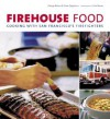 Firehouse Food: Cooking with San Francisco's Firefighters - George Dolese, Stephen Siegelman, Steve Siegelman, Paul Moore, Catherine Jacobes