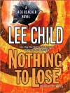 Nothing to Lose (Jack Reacher, #12) - Dick Hill, Lee Child