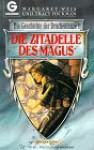 Die Zitadelle des Magus - Margaret Weis, Tracy Hickman, Michael Williams, Barbara Siegel, Scott Siegel, Roger E. Moore, Warren B. Smith, Nick O'Donohoe, Richard A. Knaak, Marita Böhm