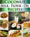 Coconut Milk Recipes, Paleo Coconut Oil & Flour Recipes. Low Carb Paleo, Allergy Free, Dairy Free and Gluten Free Recipes (Paleo Recipes: Paleo Recipes ... Lunch, Dinner & Desserts Recipe Book) - Jane Burton