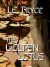 The Golden Lotus - L.E. Bryce