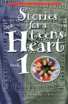 Stories for a Teen's Heart: Over One Hundred Stories to Encourage a Teen's Soul - Alice Gray