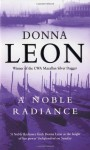 A Noble Radiance: (Brunetti) - Donna Leon