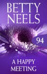 A Happy Meeting (betty Neels Collection) - Betty Neels