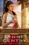 Healer of Carthage - Lynne Gentry